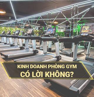 kinh doanh phòng gym có lời không